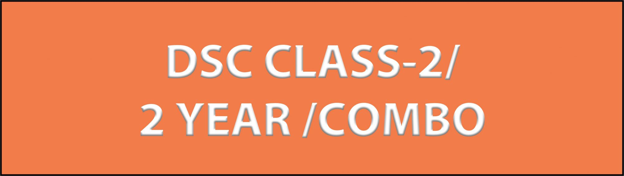 DSC CLASS 2 2 YEAR COMBO scaled