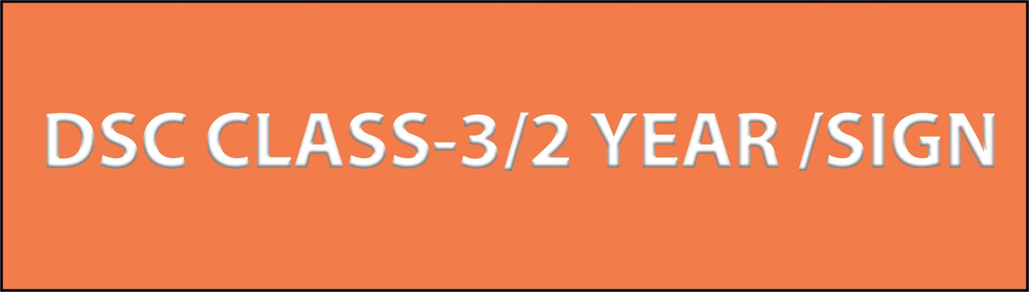DSC CLASS 3 2 YEAR SIGN scaled