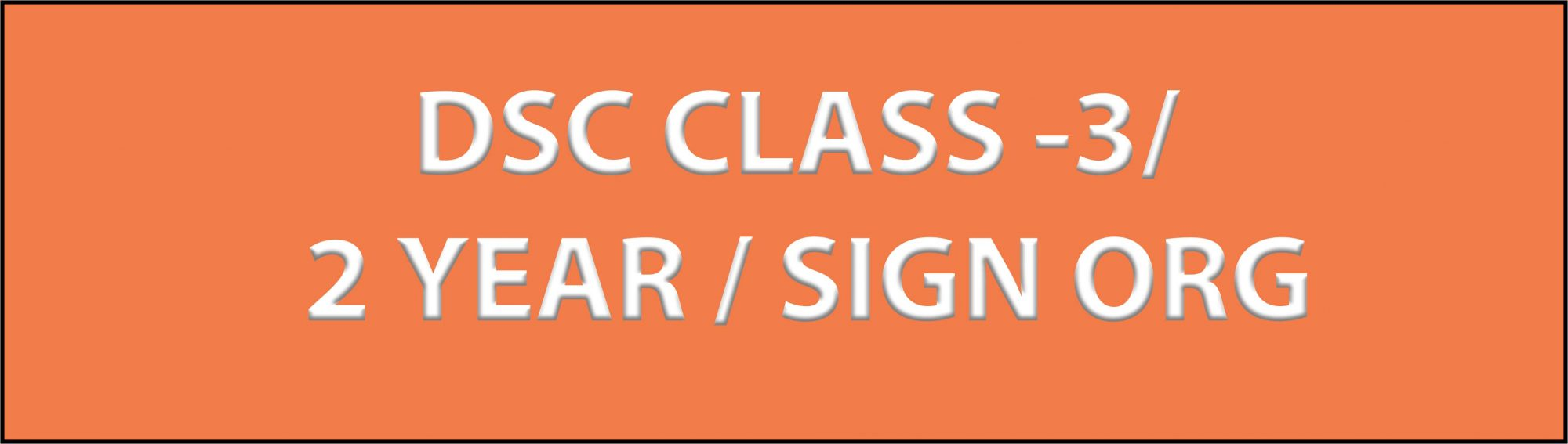 DSC CLASS 3 2 YEAR SIGN ORG scaled