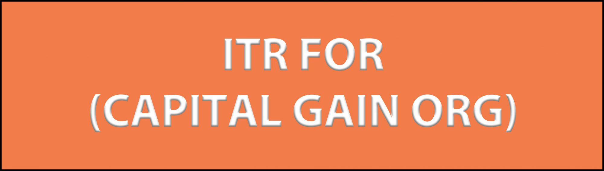 ITR FOR (CAPITAL GAIN ORG )