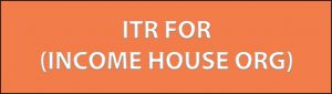 ITR FOR (INCOME HOUSE ORG)