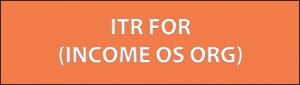 ITR FOR (INCOME OS ORG)